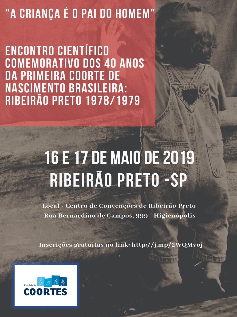 Encontro Científico Comemorativo dos 40 anos da primeira Coorte de Nascimento Brasileira Ribeirão Preto 1978/ 1979